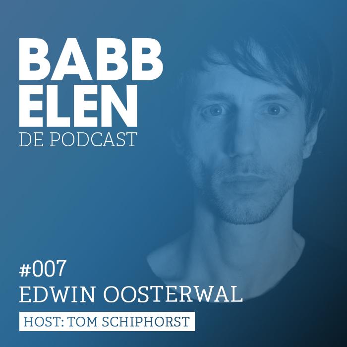 Babbelen de Podcast Edwin Oosterwal