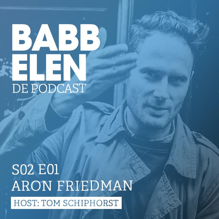 Babbelen de Podcast met Aron Friedman